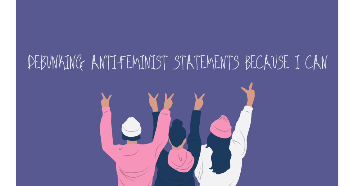 Debunking Anti-Feminist Statements Because I Can