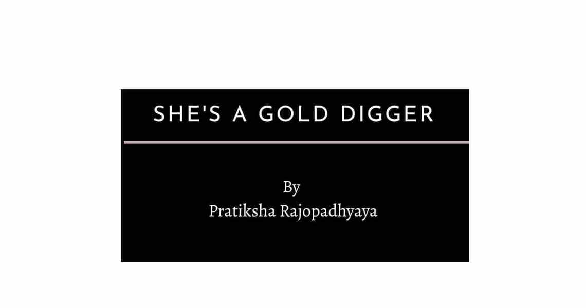 She's a Gold Digger
