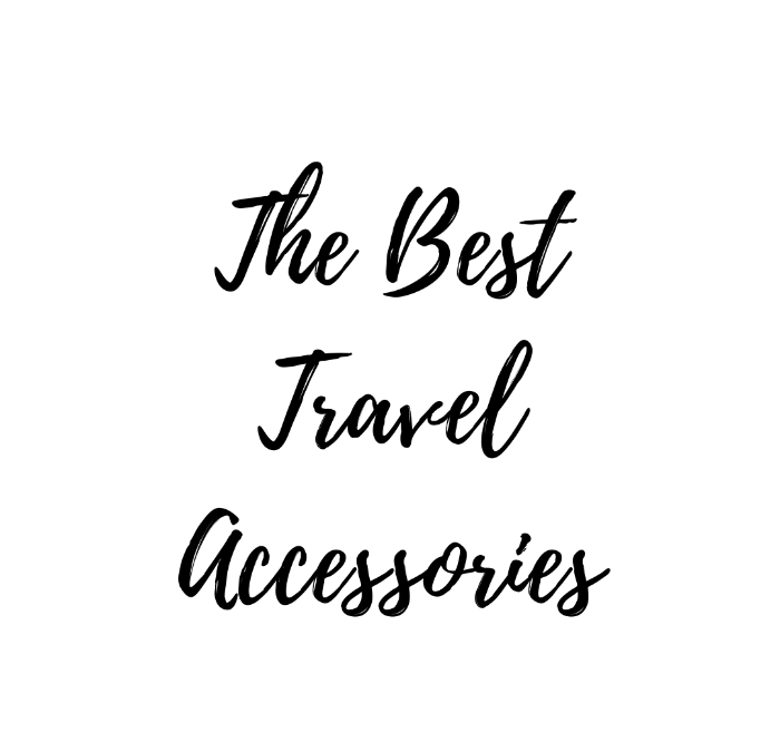 Best Travel Accessories: The Complete List
