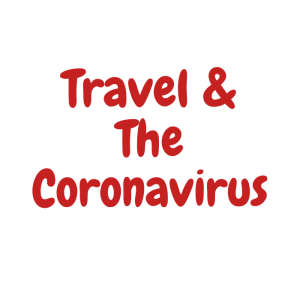 Red text saying Travel & The Coronavirus