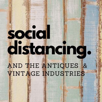Social Distancing and the Antiques Industry