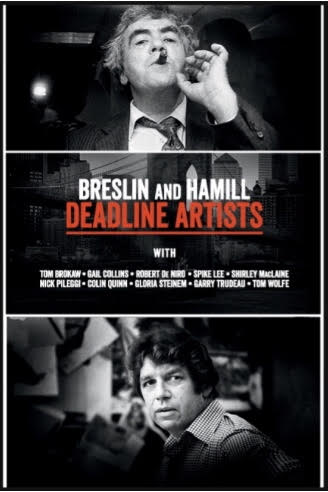 Breslin and Hamill:  Deadline Artists Journalist to Their Core