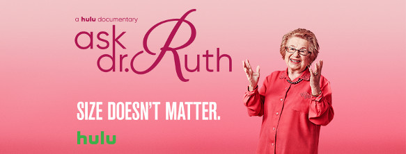 Ask Dr. Ruth Gets Personal with the Goddess of Good Sex on Hulu
