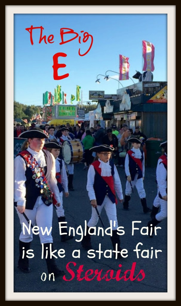 The Largest New England Fair- The Big E