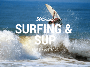 Ultimate Surfing and Stand Up Paddle Boarding spots in Australia