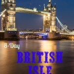 A Taste of the Isle: 8-Day British Isle Itinerary