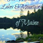 Why I Love Maine's Western Mountains