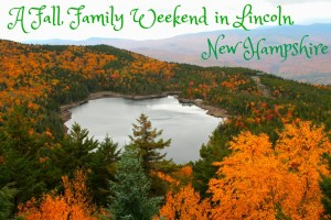 A Fall Family Weekend in Lincoln, New Hampshire