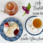 An English Cream Tea with Vanilla Chai Scones