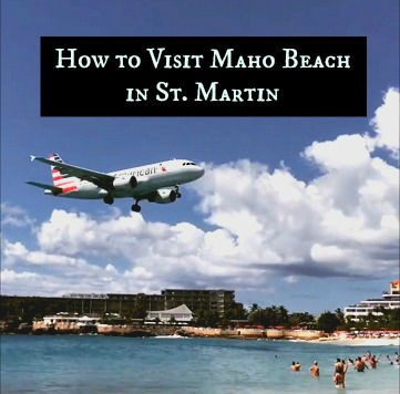 How to visit Maho Beach in St. Martin. www.thedailyadventuresofme.com