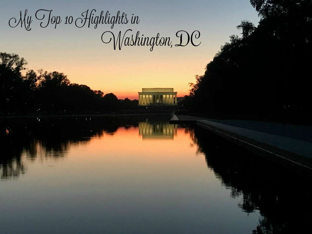 My 10 Favorite Things to Do Around Washington DC
