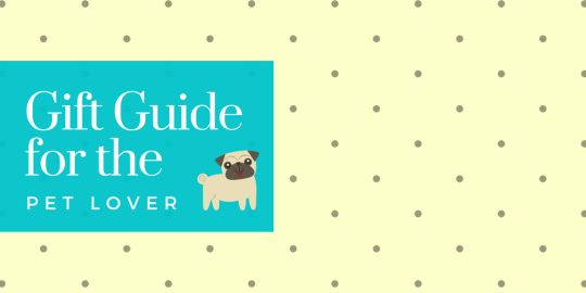 Gift Guide for the Pet Lover
