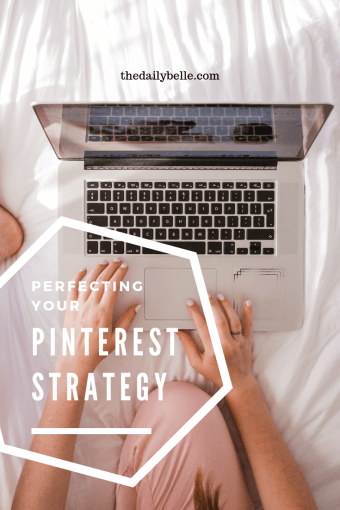 Perfecting Your Pinterest Strategy for Your Blog
