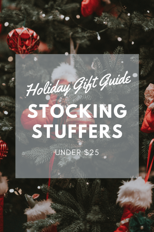 Holiday Gift Guide: Gifts Under $25 Stocking Stuffers