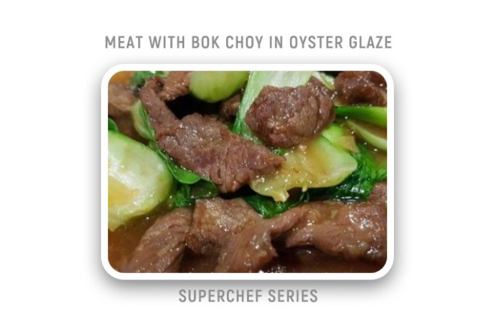 SuperChef Series - Meat With Bok Choy In Oyster Glaze