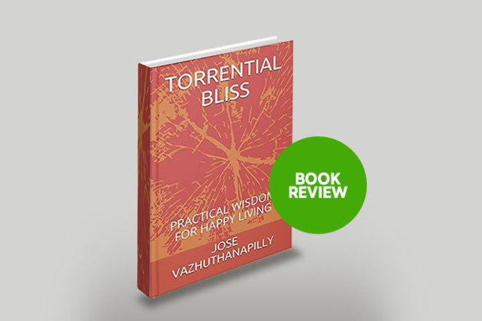 Book Review | Torrential Bliss-Practical Wisdom on Happy Living Daily Brunch Team | Mr. Jose Vazhuthanapilly