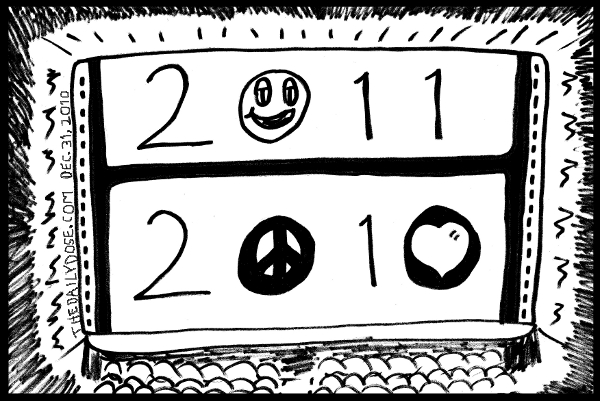 cartoon: new year's eve 2010 - 2011, peace love and happiness, from TheDailyDose.com