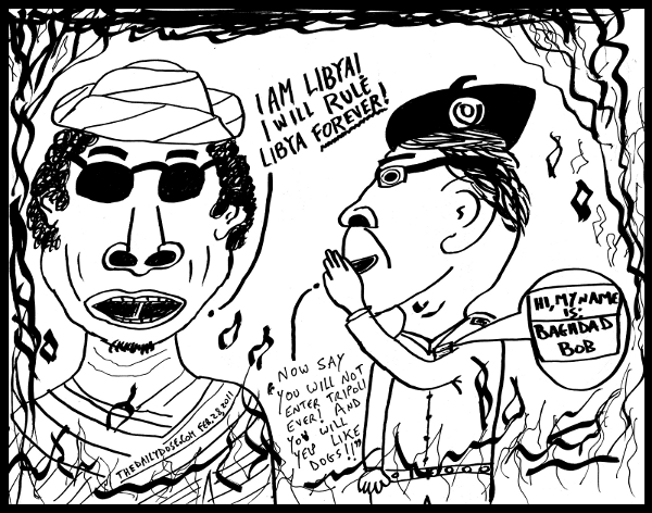 cartoon  about lybian leader moammar ghadafi and baghdad bob , from laughzilla for TheDailyDose.com