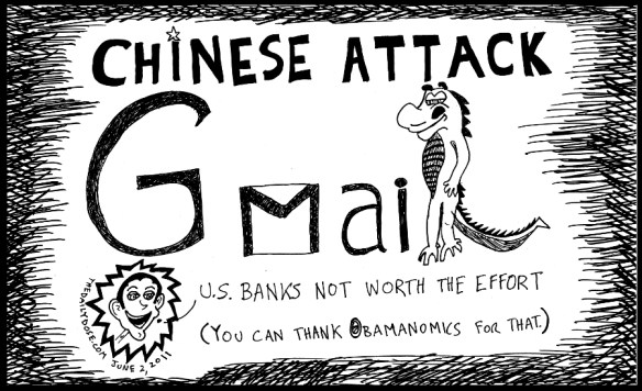 editorial cartoon of china hack attack on gmail and u.s. dollar being worthless due to obamanomics 2011 by Yasha Harari