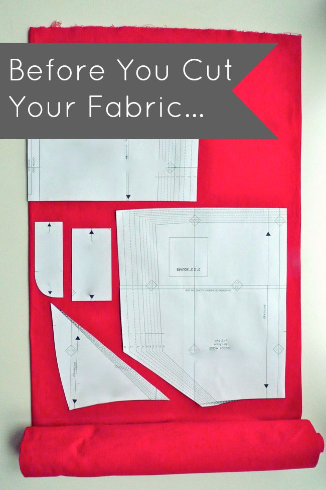 Before You Cut Your Fabric...