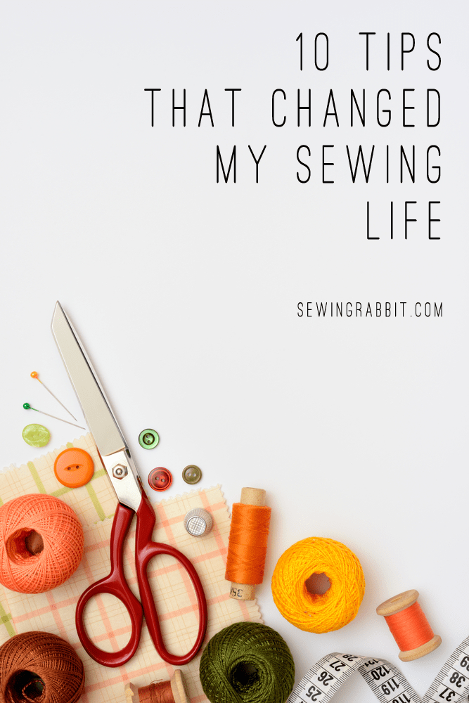 10 Sewing Tips That Will Change Your Life