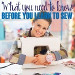 What you need to know before you learn to sew!