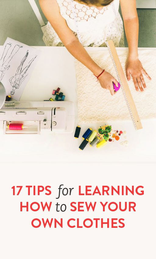 17 Tips for Learning how to Sew Your Own Clothes