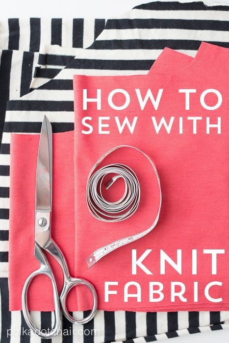 Learn all the basics for sewing with knits