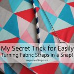 BEST Way to Easily Turn Fabric Straps