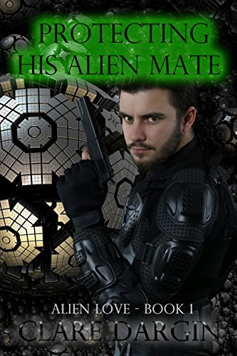 Protecting His Alien Mate (Alien Love Book 1)