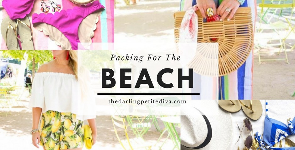 Packing For The BEACH | Dallas Blogger | The Darling Petite Diva