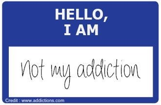 "Text that says ""hello, I am not my addiction"""