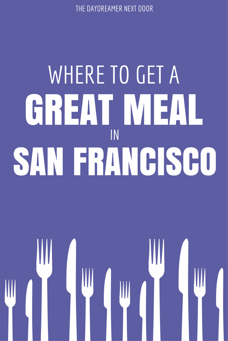 Where to Have a Great Meal in San Francisco