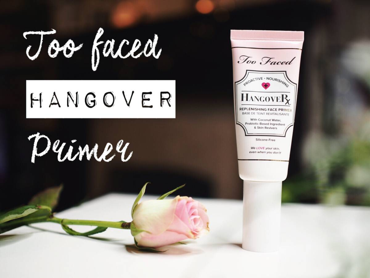 Too Faced Hangover Primer | review
