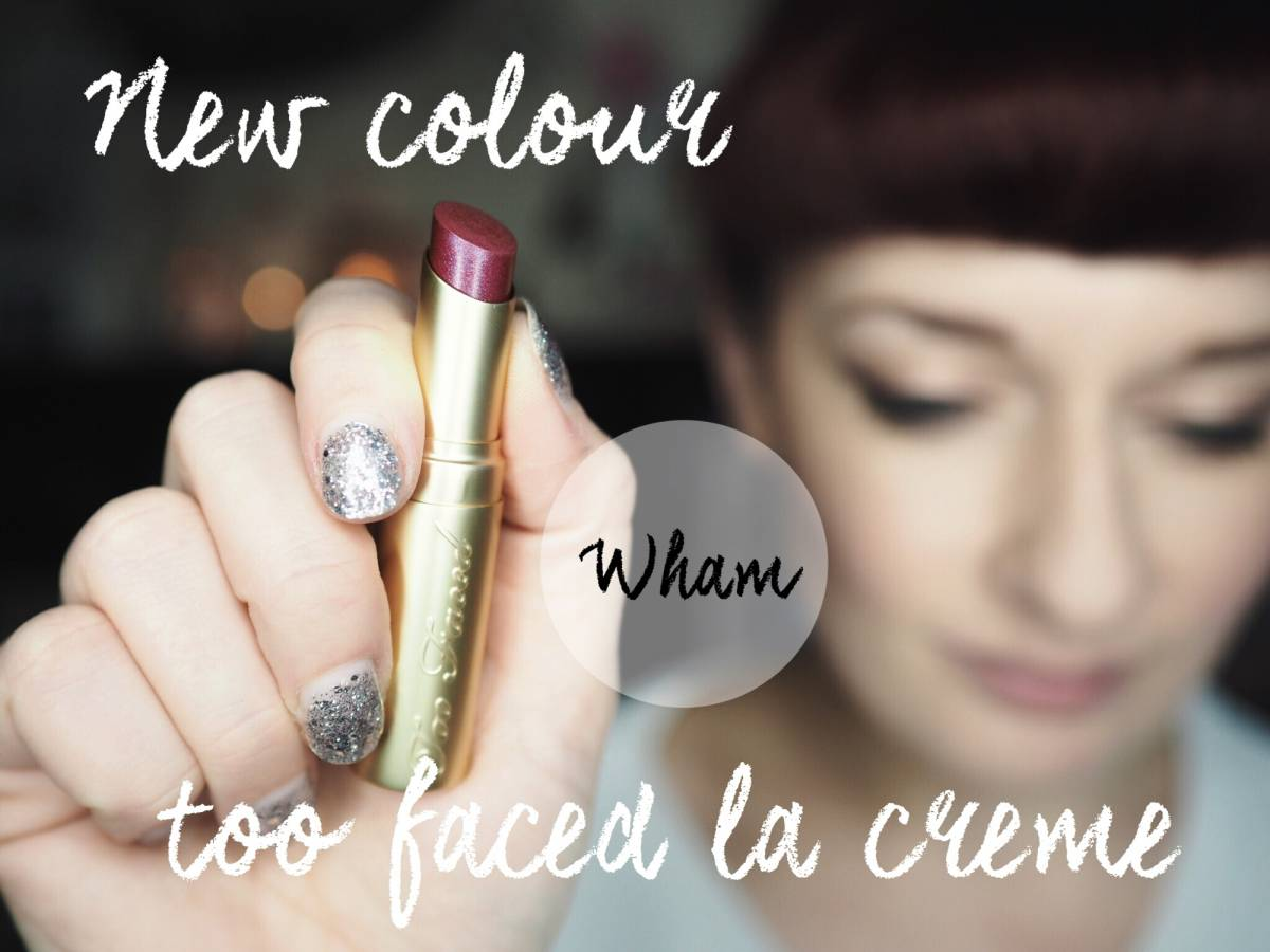 Too Faced La Creme lipstick in Wham