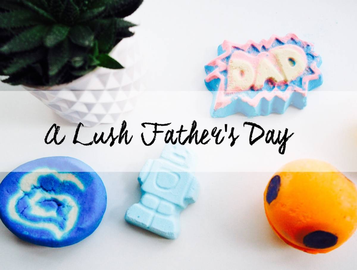 A Lush Father's Day