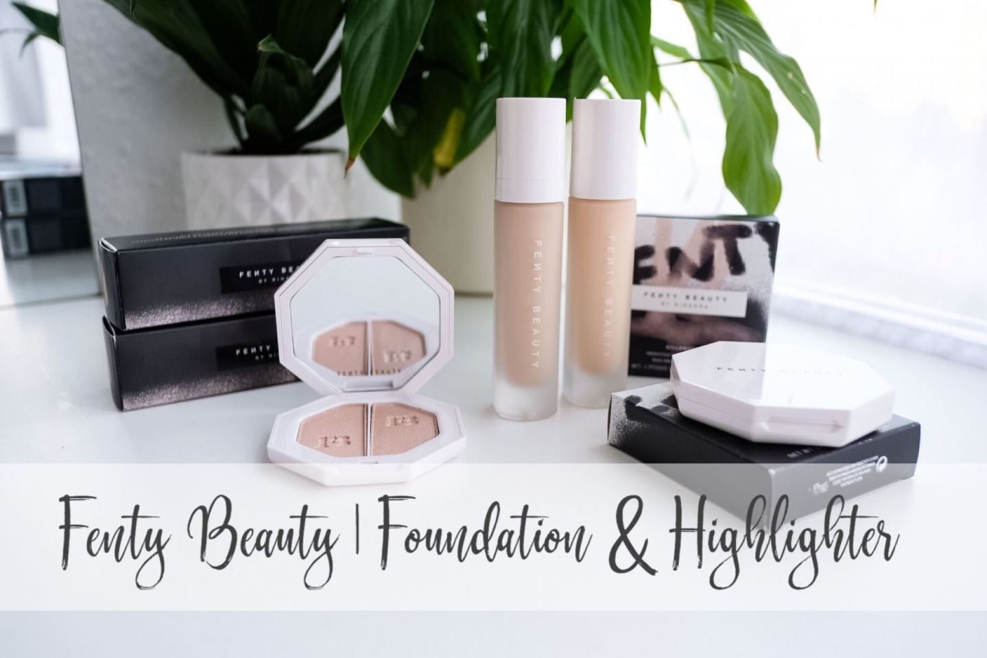 Fenty Beauty | Pale Foundation & Highlighter review
