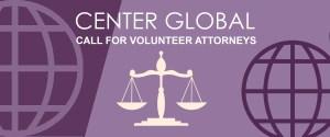 Center Global Call for Volunteer Attorneys