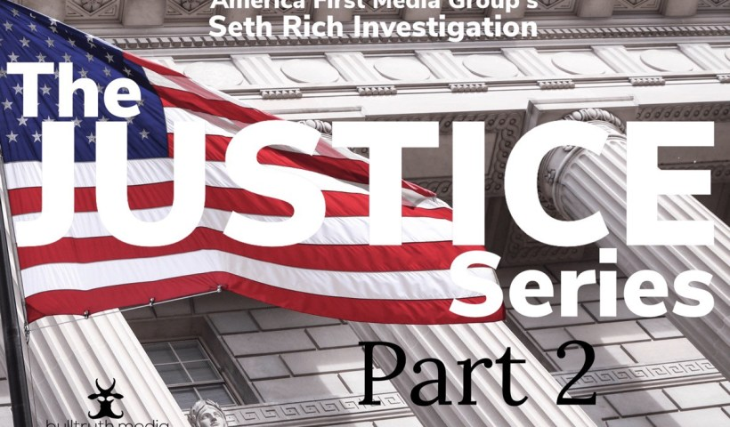 The AFM Seth Rich Investigation-Justice Part 2