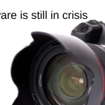 Camera hardware is still in crisis