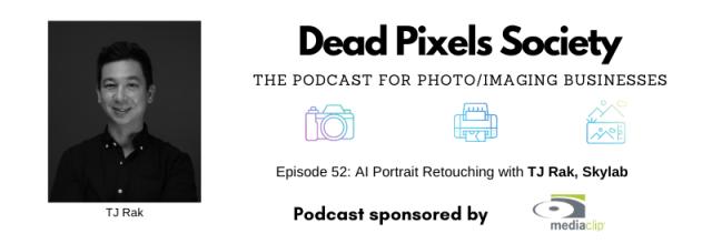 Dead Pixels Society podcast: AI Portrait Retouching with TJ Rak, Skylab