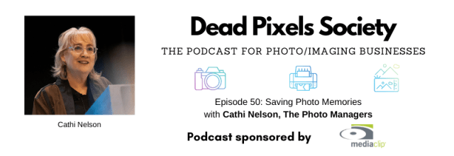 The Dead Pixels Society podcast: Saving Photo Memories with Cathi Nelson, The Photo Managers