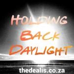 Holding Back Daylight