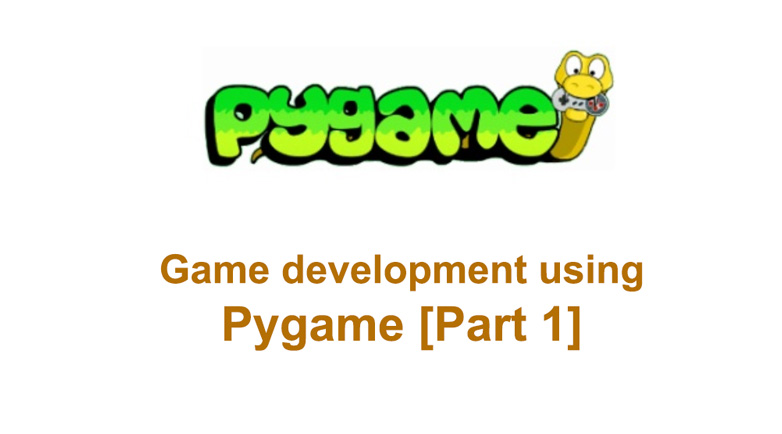Game development for beginners using Pygame [Part 1] - The Debuggers