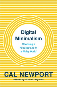 Digital Minimalism book cover, by Cal Newport