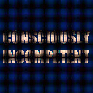 consciously-incompetent