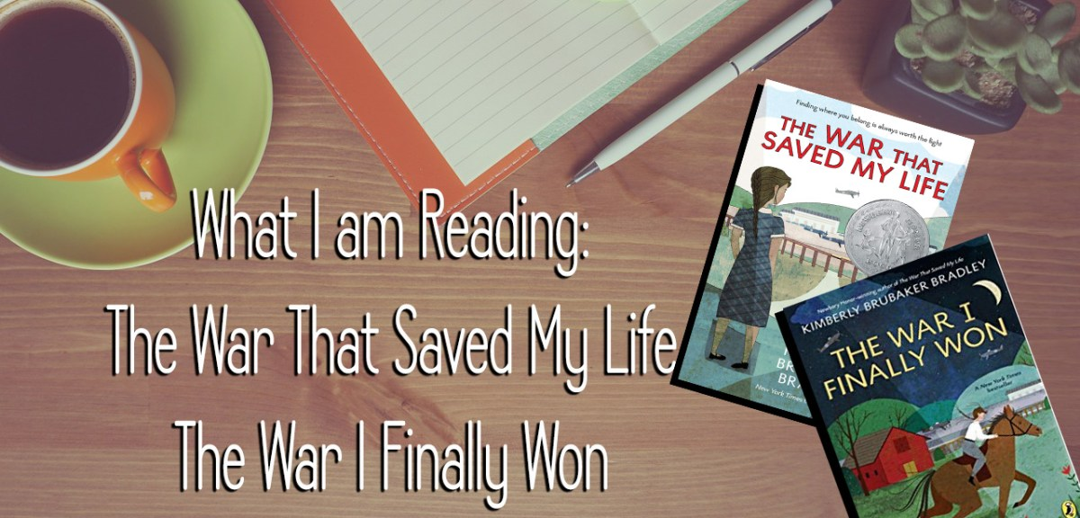 What I am Reading: The War That Saved My Life