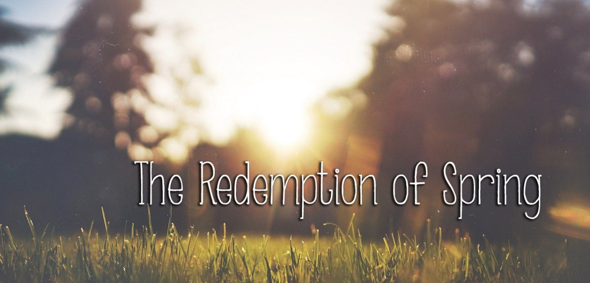 The Redemption of Spring