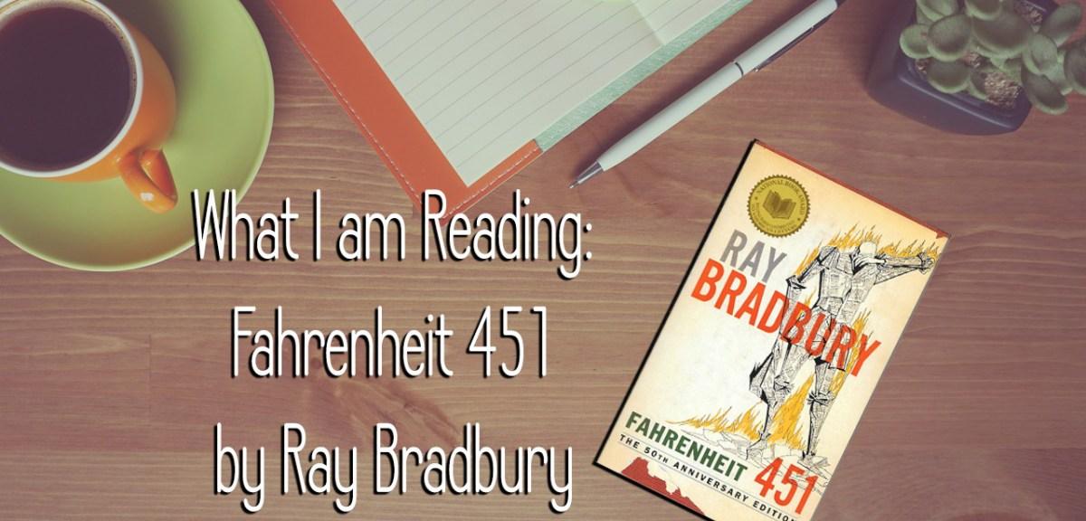 What I'm Reading- Fahrenheit 451