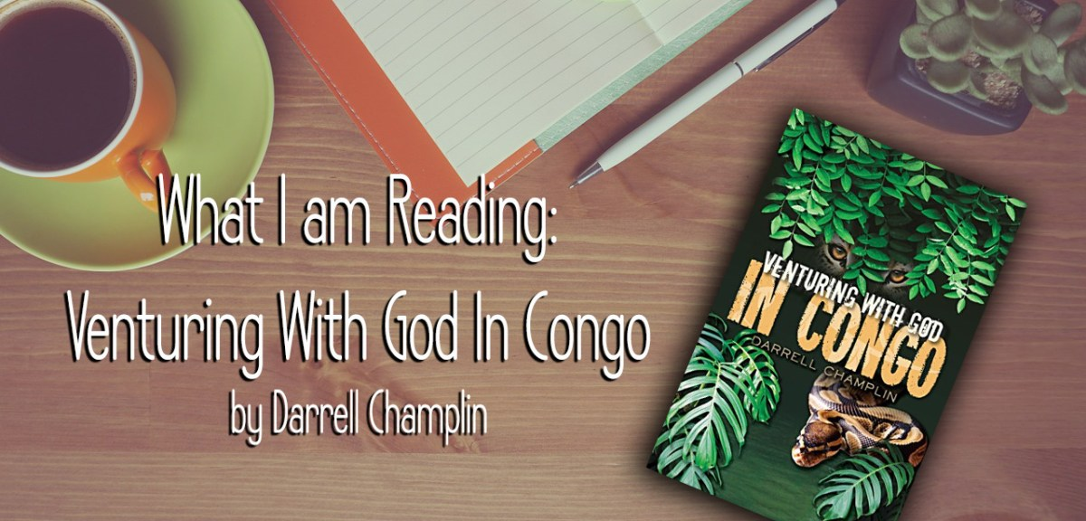 What I'm Reading- Venturing With God In Congo